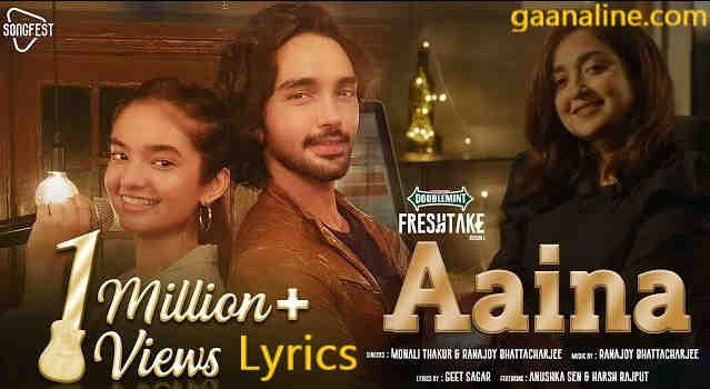 Aaina Song Lyrics in Hindi – Monali Thakur | Anushka Sen.