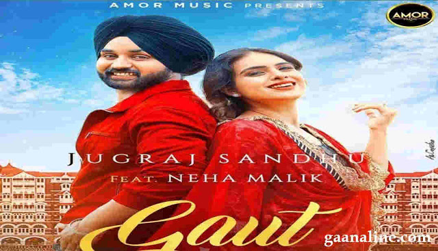 Gaut song lyrics in Hindi – Jugraj Sandhu and Neha Malik.