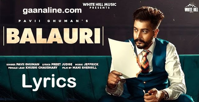 Balauri song lyrics in hindi – Pavil Ghuman | Khushi | Preet