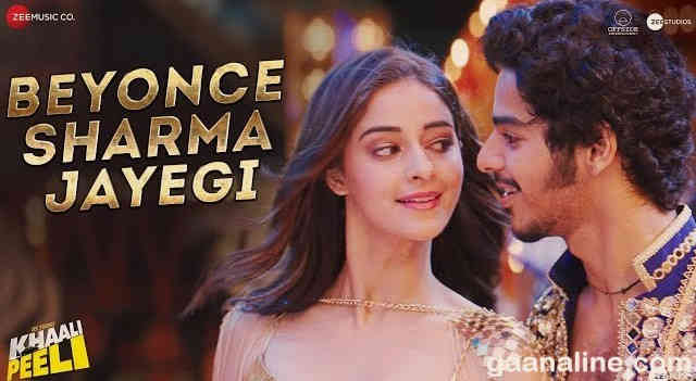 Beyonce Sharma Jayegi song lyrics – Khaali Peeli | Nakash Aziz And Neeti Mohan.
