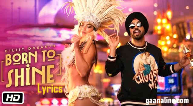 बोर्न टू शाइन Bron to Shine Song Lyrics hindi – Diljit Dosanjh.