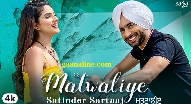 मतवालिए | Matwaliye song Lyrics – Satinder Sartaaj