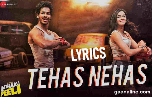 Tahas Nahas  Song Lyrics Hindi – Khaali Peeli | Ishaan & Ananya