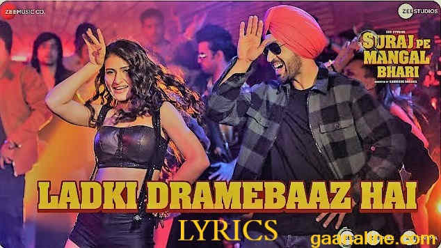 Ladki Dramebaaz hai Song Lyrics Hindi–Suraj Pe Mangal Bhari|Diljit