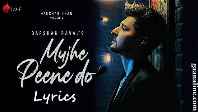 Mujhe Peene Do Hindi Lyrics– Darshan Raval