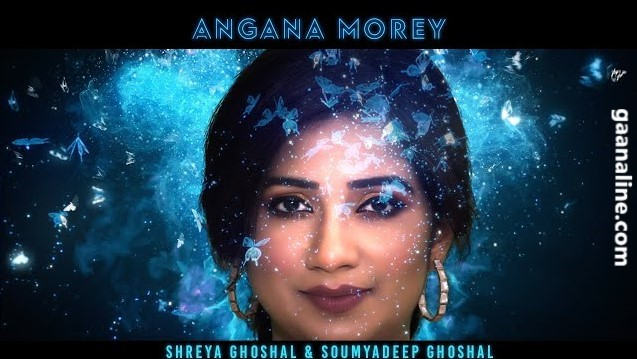 Angana Morey Lyrics – Shreya Ghoshal